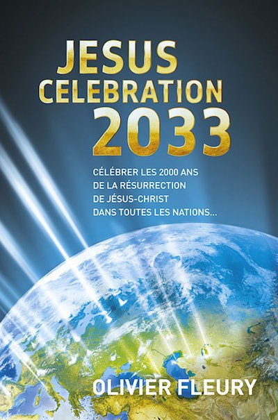 """""""Jésus Célébration 2033"""" : Connaissez-vous ce grand projet magnifique ? Couv-livre-jesus-celebration-2033-fr-400x605"""